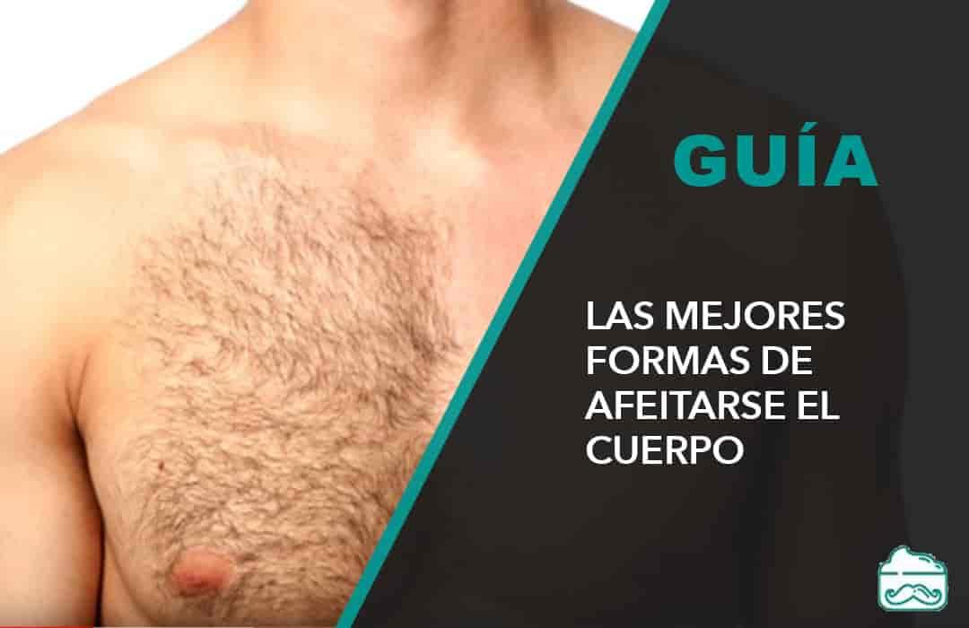 como afeitarse el cuerpo: pecho, abdomen, espalda, cejas, oídos, zona púbica, culo